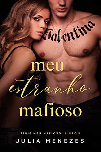 Meu Estranho Mafioso (Série Meu Mafioso Livro 5)