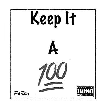 Keep It a 100