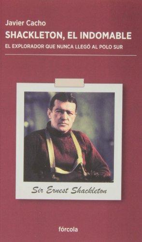 Shackleton, el indomable: El explorador que nunca llegó al Polo Sur: 8 (Periplos)