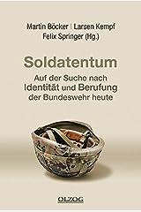 Soldatentum - Auf der Suche nach Identität und Berufung der Bundeswehr heute Gebundene Ausgabe