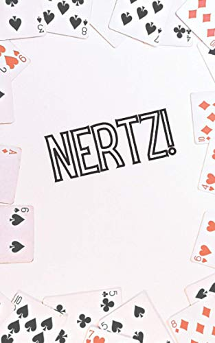 Nertz!: Scorebook for Nertz, Dutch Blitz, Squeal, Peanuts Playing Cards Game | 5x8 109 Pages, Nerts Score Tracker Notebook Journal