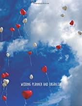 Wedding Planner And Organizer: Planning Notebook With Checklists, Worksheets & Journal Pages To Plan, Budget & Control Your Big Day (Red & White Balloons on Blue Sky)