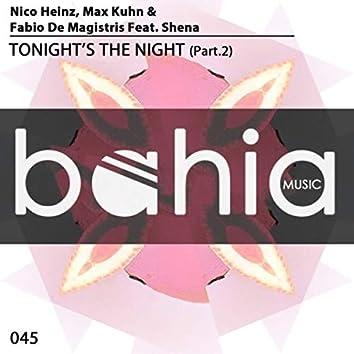 Tonight's the Night, Pt. 2