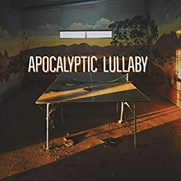 Apocalyptic Lullaby