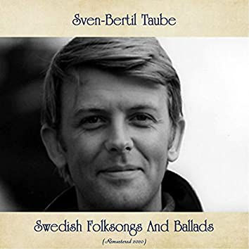 Swedish Folksongs And Ballads (Remastered 2020)