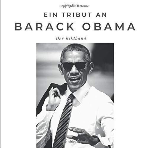 Ein Tribut an Barack Obama: Der Bildband: Der Bildband. Sonderausgabe, verfügbar nur bei Amazon