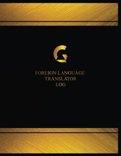 Foreign Language Translator Log (Logbook, Journal - 125 pages, 8.5 x 11 inches): Foreign Language Translator Logbook (Black Cover, X-Large)