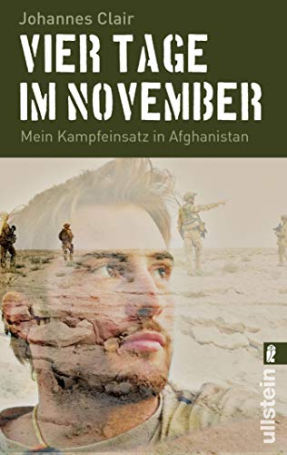 Vier Tage im November: Mein Kampfeinsatz in Afghanistan   Der Bestseller und moderne Klassiker: Erfahrungen eines Fallschirmjägers der Bundeswehr, erzählt wie ein Roman
