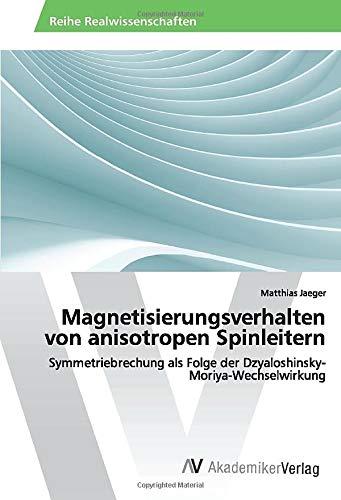 Magnetisierungsverhalten von anisotropen Spinleitern: Symmetriebrechung als Folge der Dzyaloshinsky-Moriya-Wechselwirkung