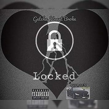 Getcha Heart Broke: Locked (Freestyle)