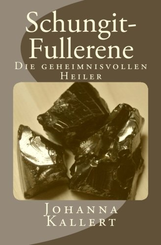 Schungit-Fullerene: Die geheimnisvollen Heiler