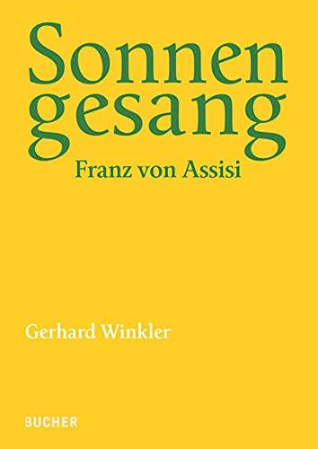 Sonnengesang: Franz von Assisi