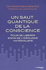 Un saut quantique de la conscience de Mario Beauregard
