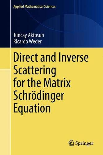 Direct and Inverse Scattering for the Matrix Schrödinger Equation (Applied Mathematical Sciences (203))