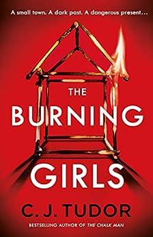 The Burning Girls by [C. J. Tudor]