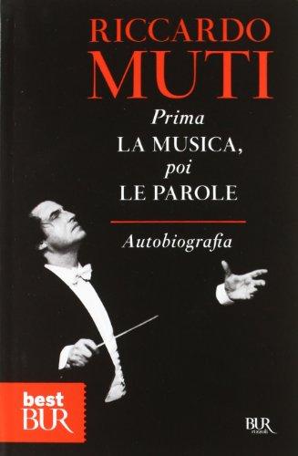 Prima la musica, poi le parole. Autobiografia (Best BUR)