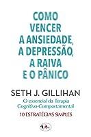Como Vencer a Ansiedade, a Depressão, a Raiva e o Pânico (Portuguese Edition)