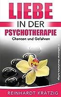 Liebe in der Psychotherapie: Chancen und Gefahren
