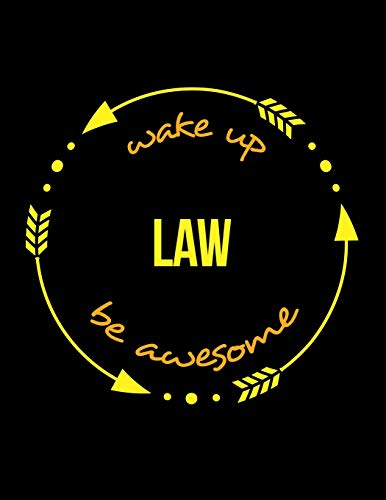 Wake Up Law Be Awesome | Gift Notebook for a Solicitor, Wide Ruled Journal