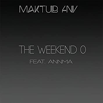 The weekend 0 (feat. Annma)