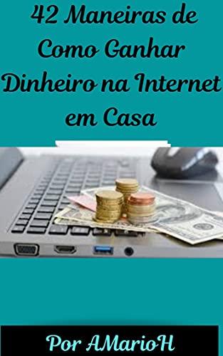 Como Ganhar Dinheiro na Internet em Casa: Transforme seu computador em uma máquina de dinheiro em 2021 não importando sua idade
