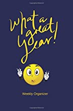 What A Great Year! Weekly Organizer: Blue Cover Ultimate Weekly Schedule Diary, At A Glance Personal Organizer & Planner, Get things done, Day ... 6inx9in (Undated A5 planners) (Volume 2)