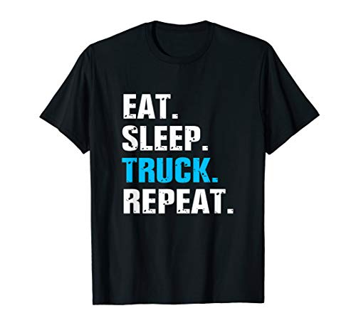 Eat Sleep Truck Repeat Funny Truck Driver Gift T-Shirt