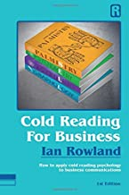 Cold Reading For Business: How to apply cold reading psychology to business communications