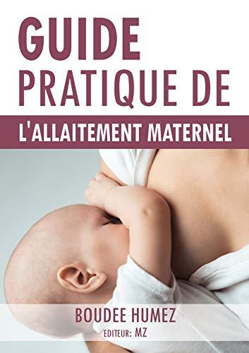 Guide Pratique De L allaitement Maternel: Comment Protéger Votre Bébé Des Maladies