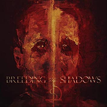 Breeding the Shadows