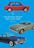 The Rootes Group: Humber, Hillman, Sunbeam, Singer, Commer, Karrier (Shire Library, Band 860)