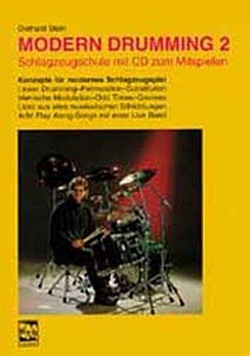 Modern Drumming (Band 2) Schlagzeugschule mit CD zum Mitspielen - 9783928825450 Lernprogramm mit 1000 Übungen, 8 Play Along-Songs - incl. Übungs-CD