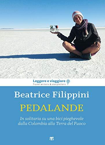 Pedalande. In solitaria su una bici pieghevole dalla Colombia alla Terra del Fuoco