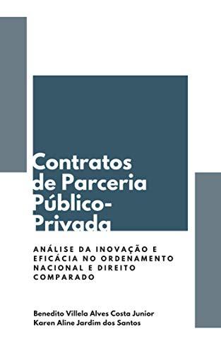 CONTRATOS DE PARCERIA PÚBLICO-PRIVADA: ANÁLISE DA INOVAÇÃO E EFICÁCIA NO ORDENAMENTO NACIONAL E DIREITO COMPARADO