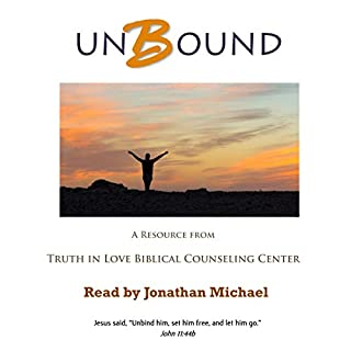 Unbound                   Written by:                                                                                                                                 Truth in Love Biblical Counseling Center,                                                                                        Warren G. Lamb                               Narrated by:                                                                                                                                 Jonathan Michael                      Length: 6 hrs and 10 mins     Not rated yet     Overall 0.0