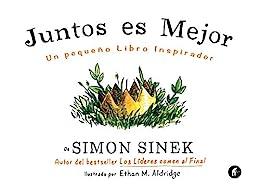 Juntos es mejor: Un pequeño libro inspirador (Empresa Activa ilustrado) (Spanish Edition) by [Simon Sinek, Sergio Bulat Barreiro]