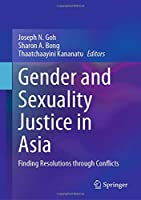 Gender and Sexuality Justice in Asia: Finding Resolutions through Conflicts
