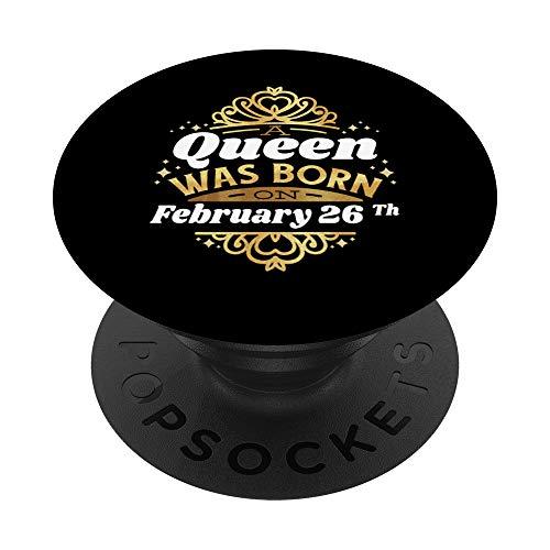 Una regina è nata il 26 febbraio 26 febbraio compleanno 26 c PopSockets Supporto e Impugnatura per Smartphone e Tablet