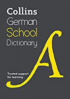 Collins German School Dictionary: Trusted Support for Learning (Collins School Dictionaries)