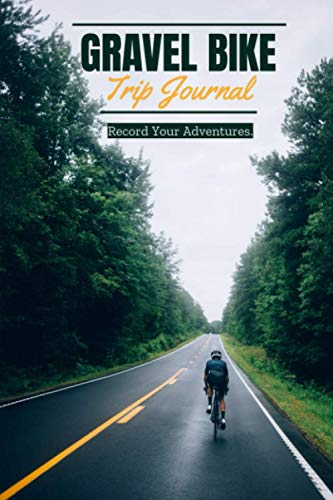 Gravel Bike Trip Journal| Record your Adventures: Travel log book with 50 writing prompts for riders| 1 Trip check-list| 50 Inspirational biking quotes| bike packing| road bike trips| easy to carry.