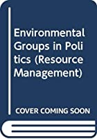 Environmental Groups in Politics (Resource Management)