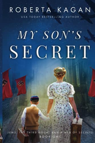 Compare Textbook Prices for My Son's Secret: A Heart-Wrenching and Moving WW2 Historical Fiction Novel Jews, The Third Reich, and a Web of Secrets  ISBN 9798748084239 by Kagan, Roberta