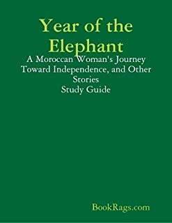 Year of the Elephant: A Moroccan Woman's Journey Toward Independence, and Other Stories Study Guide
