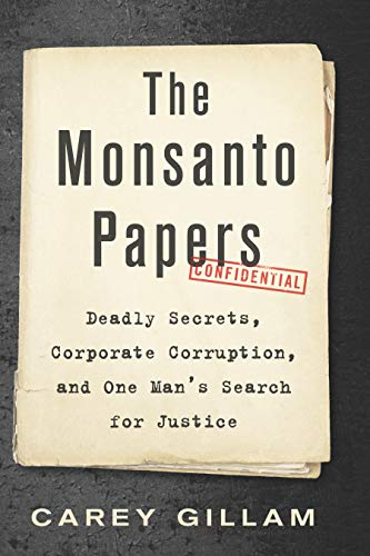 The Monsanto Papers: Deadly Secrets, Corporate Corruption, and One Man's Search for Justice (English Edition)