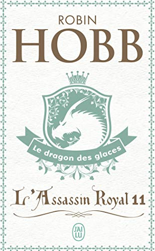 L'Assassin royal, Tome 11 : Le dragon des glaces
