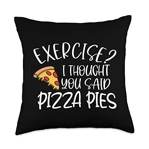 The Fitness Gym Workout Company Exercise I Thought You Said Pizza Pies Funny Throw Pillow, 18x18, Multicolor -  Y9M3XE3DSKJUS_18X18