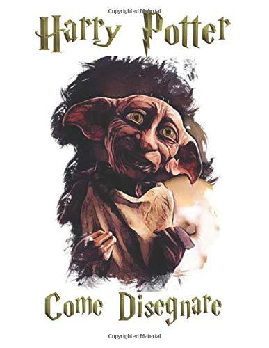 Harry Potter Come Disegnare: Harry Potter 2020-2021 Libro Da Disegno Definitivo Con Libro Da Colorare Non Ufficiale