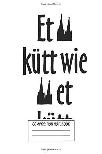 Notebook: Köln Spruch Kölsche Sprüche Et Kütt Wie Et Kütt , Journal for Writing, Size 6