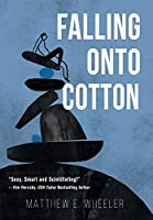 Falling Onto Cotton