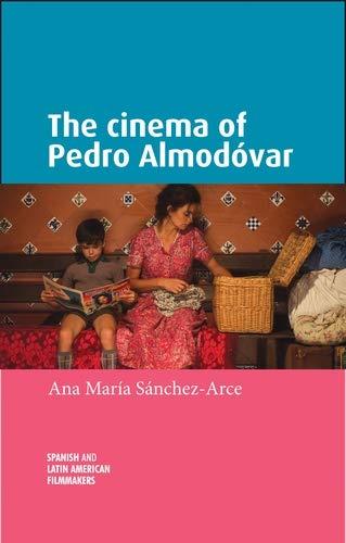 The cinema of Pedro Almodóvar (Spanish and Latin-American Filmmakers) (English Edition)